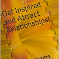 Get Inspired and Attract Relationships!