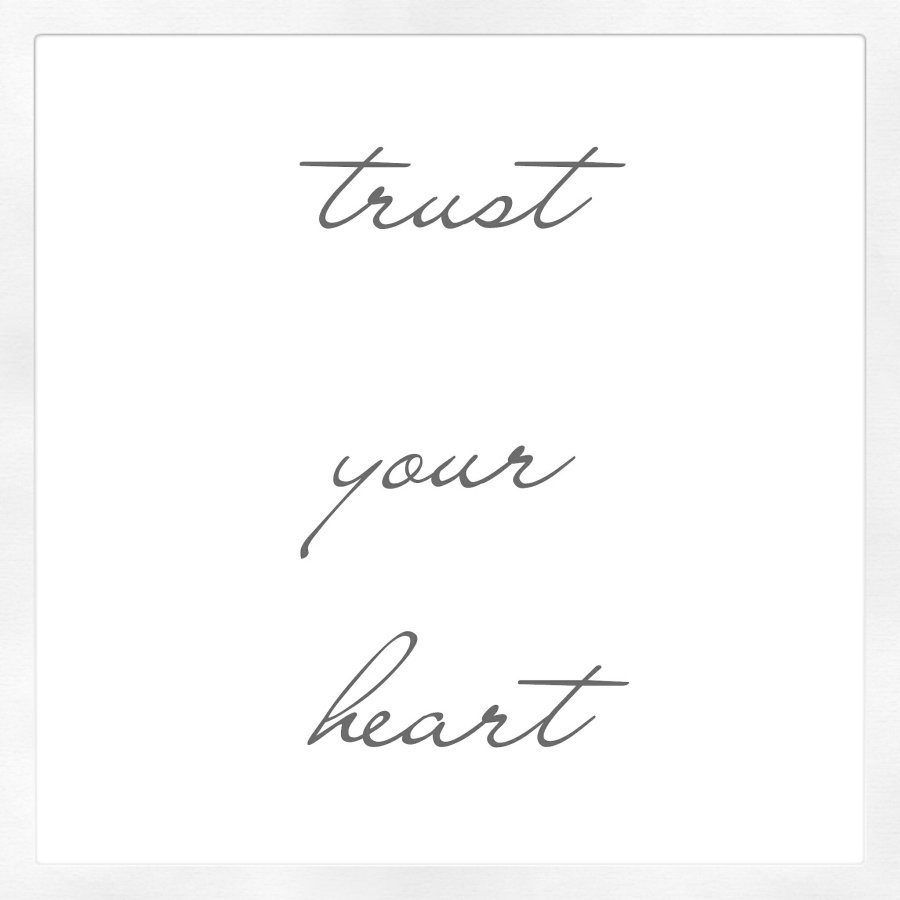trust your heart quote life motivational inspirational law of attraction