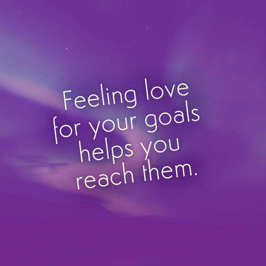 feeling love for your goals helps you reach them