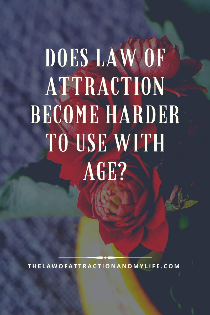 Manifesting with age